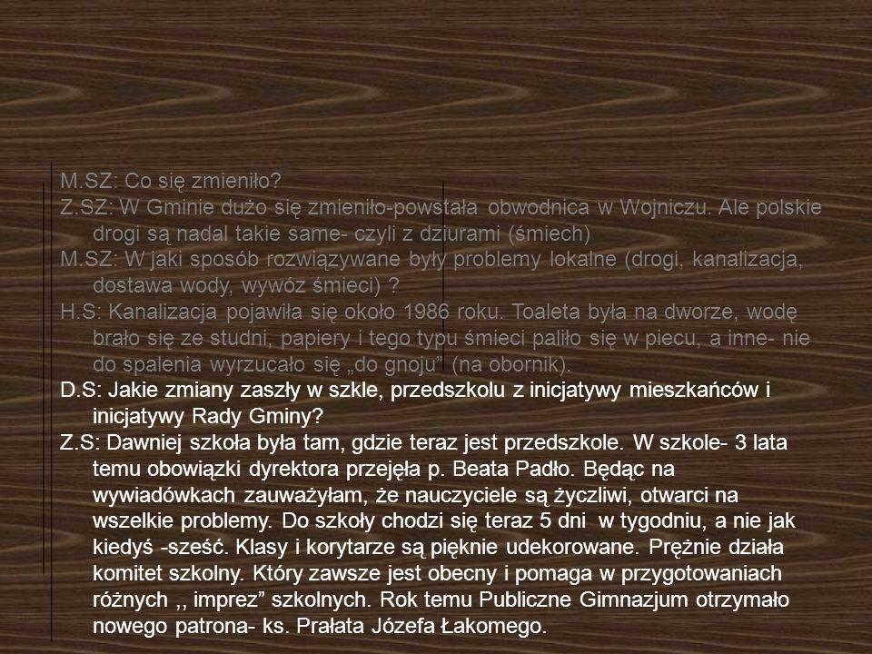 Z. SZ. W gminie dużo się zmieniło- powstała obwodnica w Wojniczu