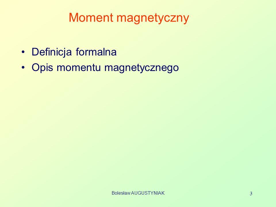 Moment magnetyczny Definicja formalna Opis momentu magnetycznego