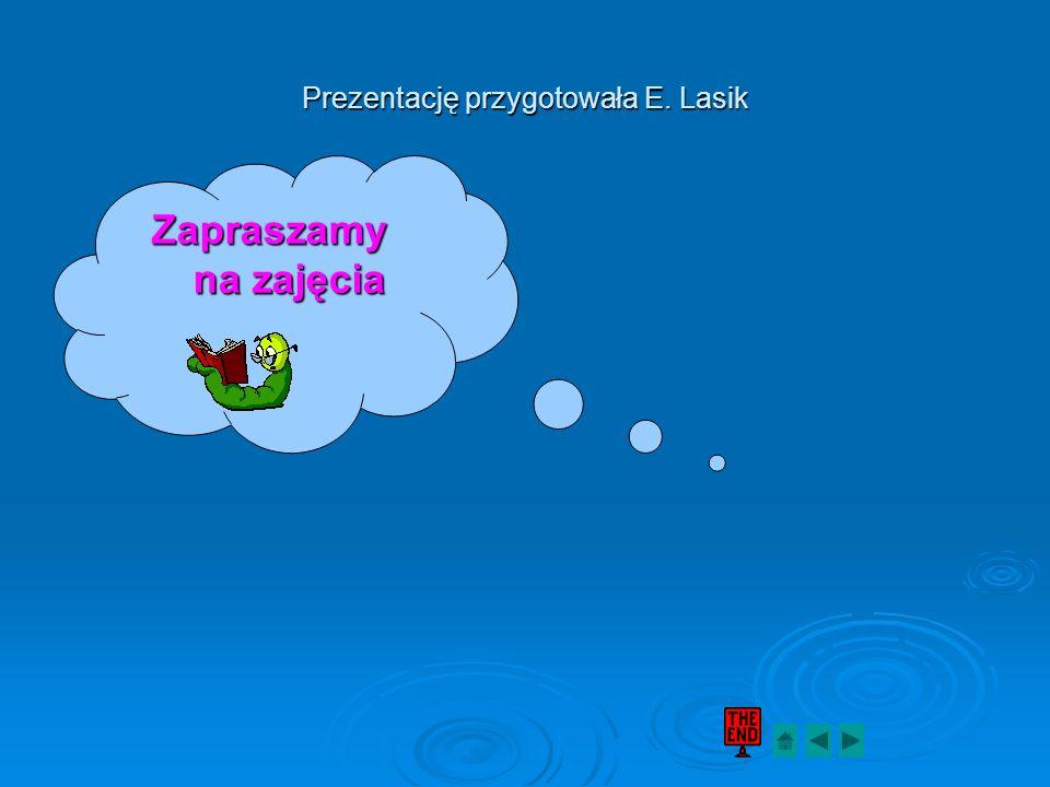 Prezentację przygotowała E. Lasik
