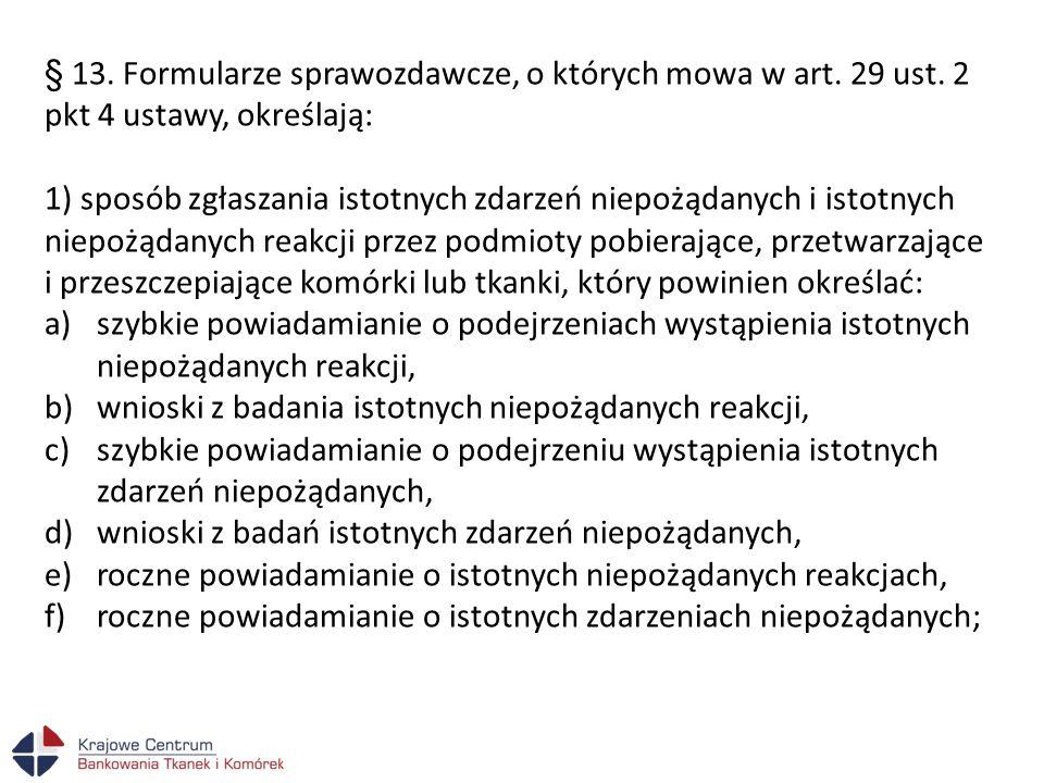 § 13. Formularze sprawozdawcze, o których mowa w art. 29 ust