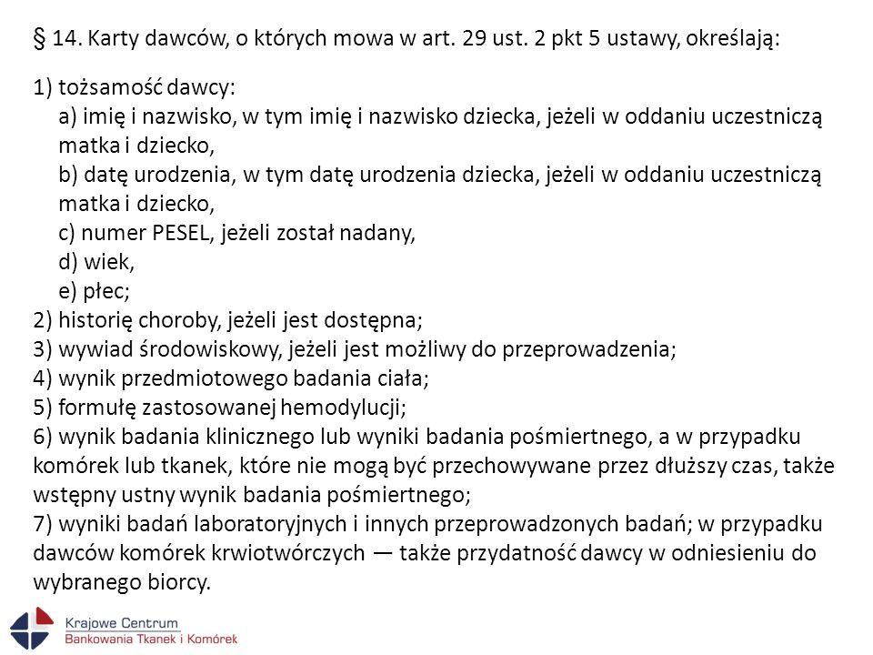 § 14. Karty dawców, o których mowa w art. 29 ust