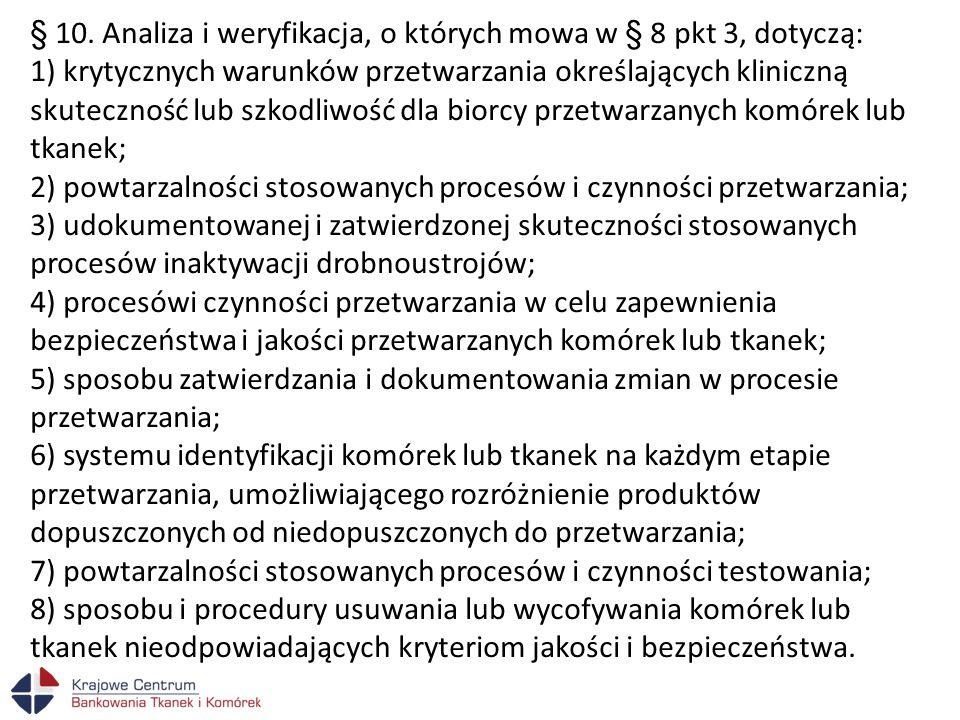 § 10. Analiza i weryfikacja, o których mowa w § 8 pkt 3, dotyczą: