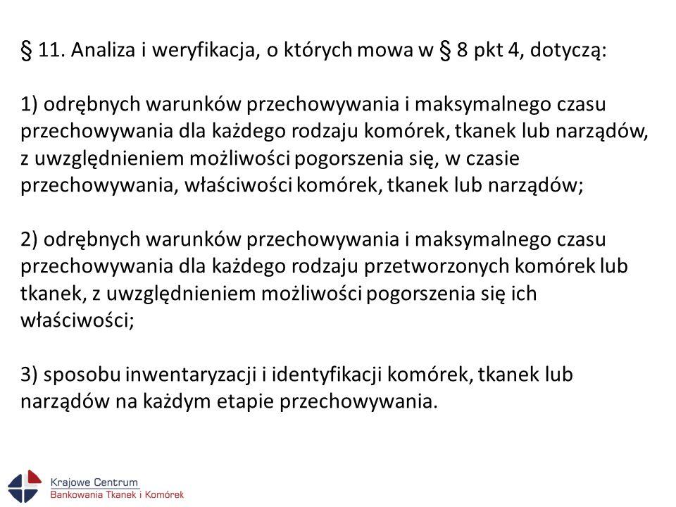 § 11. Analiza i weryfikacja, o których mowa w § 8 pkt 4, dotyczą: