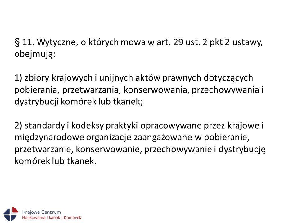 § 11. Wytyczne, o których mowa w art. 29 ust. 2 pkt 2 ustawy, obejmują: