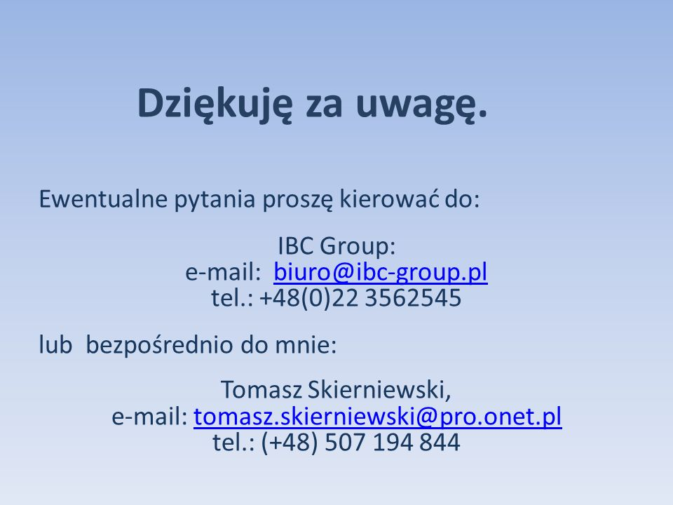 IBC Group: e-mail: biuro@ibc-group.pl tel.: +48(0)22 3562545