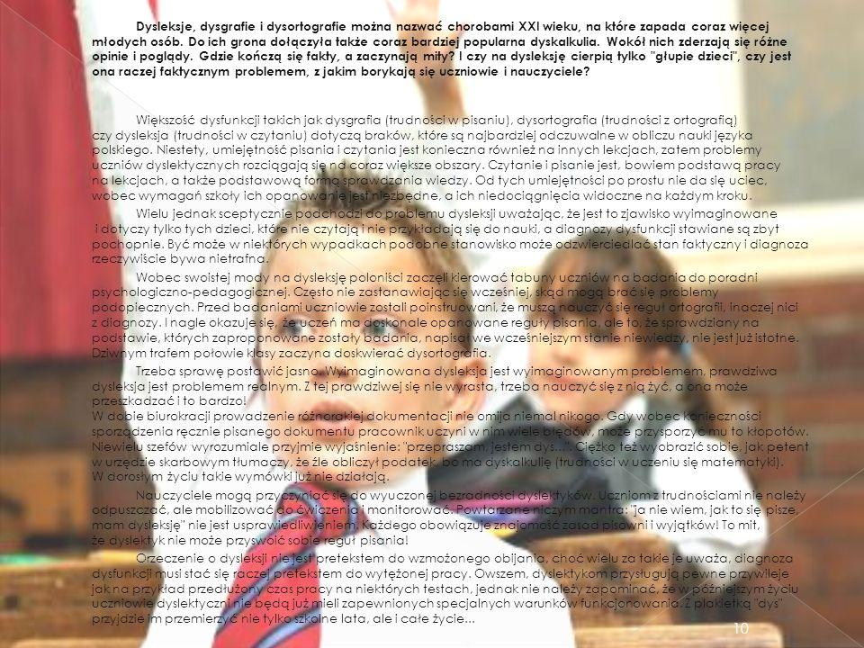 Dysleksje, dysgrafie i dysortografie można nazwać chorobami XXI wieku, na które zapada coraz więcej młodych osób.