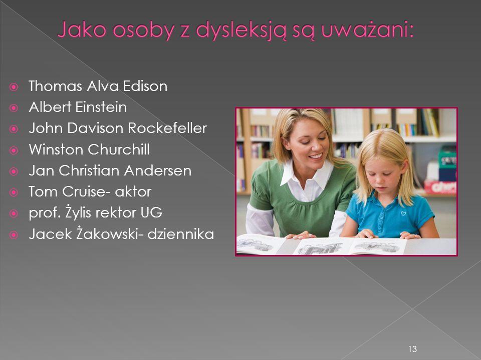 Jako osoby z dysleksją są uważani: