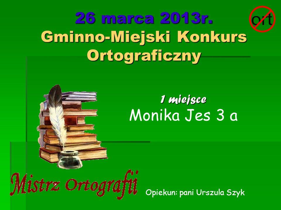 26 marca 2013r. Gminno-Miejski Konkurs Ortograficzny