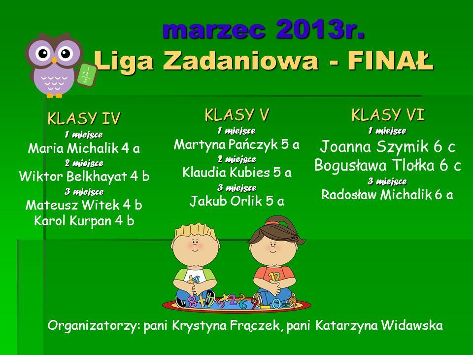 marzec 2013r. Liga Zadaniowa - FINAŁ