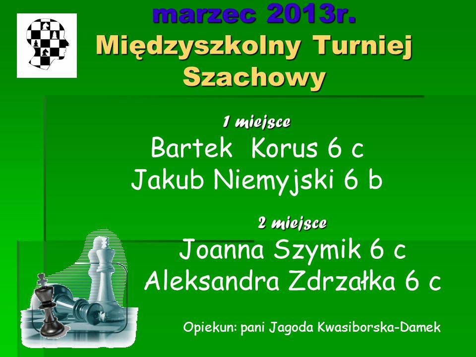 marzec 2013r. Międzyszkolny Turniej Szachowy
