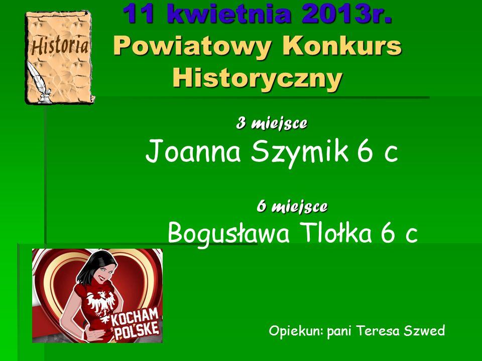 11 kwietnia 2013r. Powiatowy Konkurs Historyczny