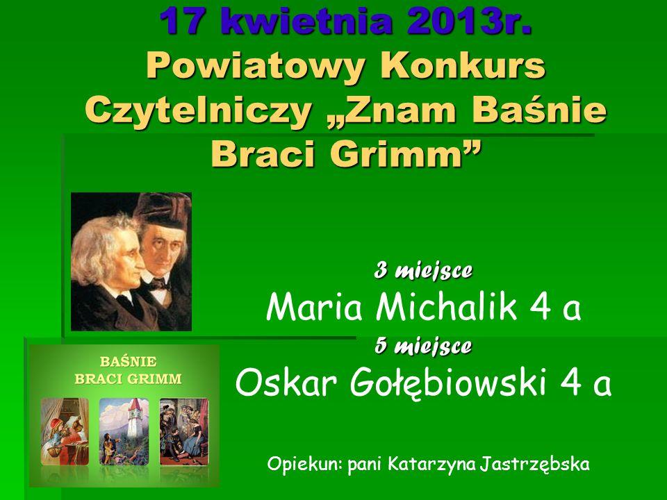 """17 kwietnia 2013r. Powiatowy Konkurs Czytelniczy """"Znam Baśnie Braci Grimm"""