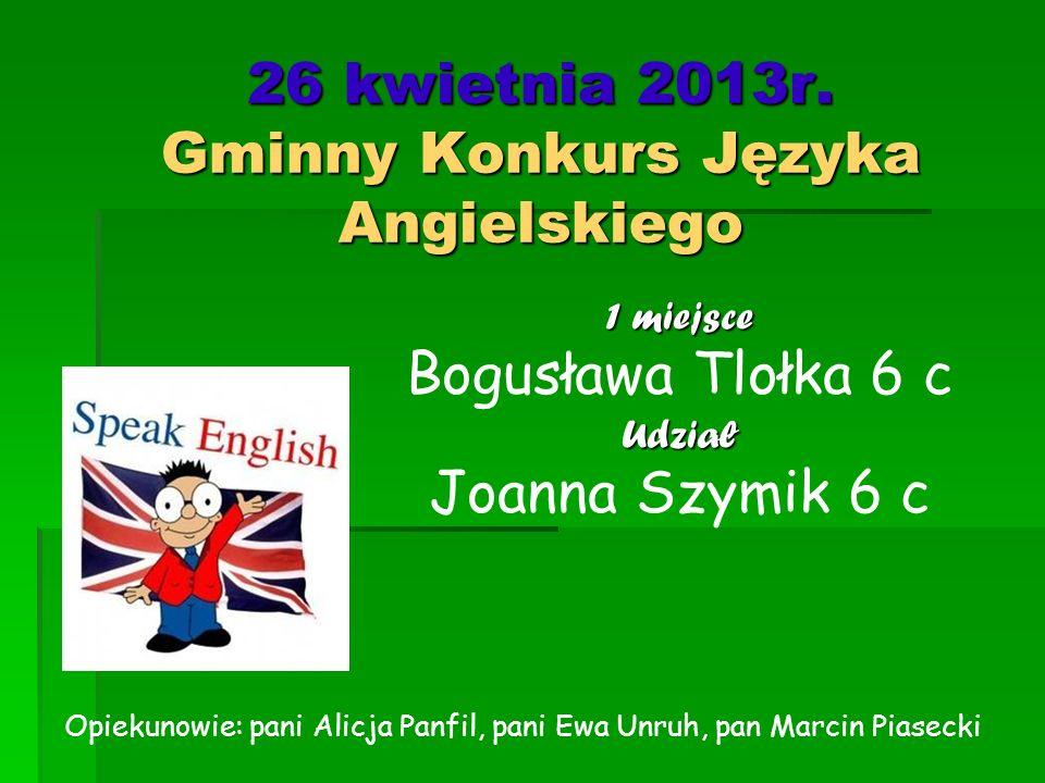 26 kwietnia 2013r. Gminny Konkurs Języka Angielskiego