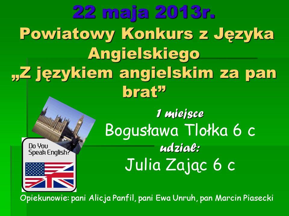 """22 maja 2013r. Powiatowy Konkurs z Języka Angielskiego """"Z językiem angielskim za pan brat"""