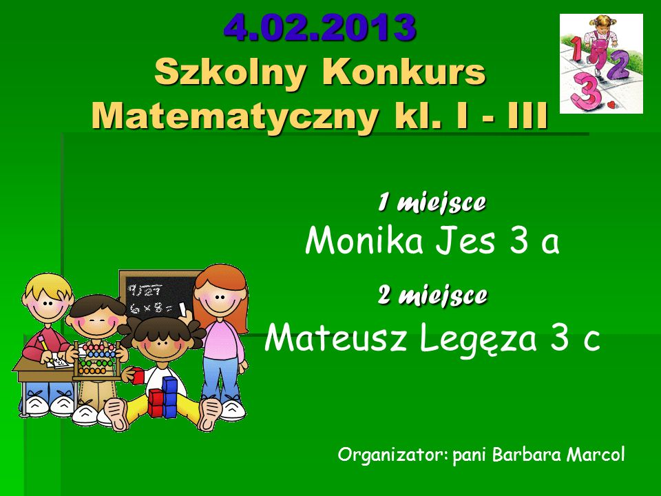 4.02.2013 Szkolny Konkurs Matematyczny kl. I - III
