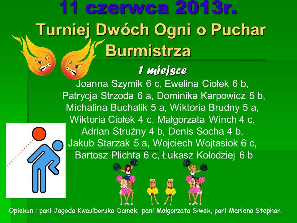 11 czerwca 2013r. Turniej Dwóch Ogni o Puchar Burmistrza