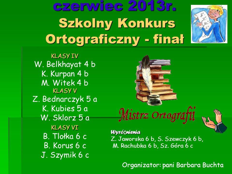 czerwiec 2013r. Szkolny Konkurs Ortograficzny - finał