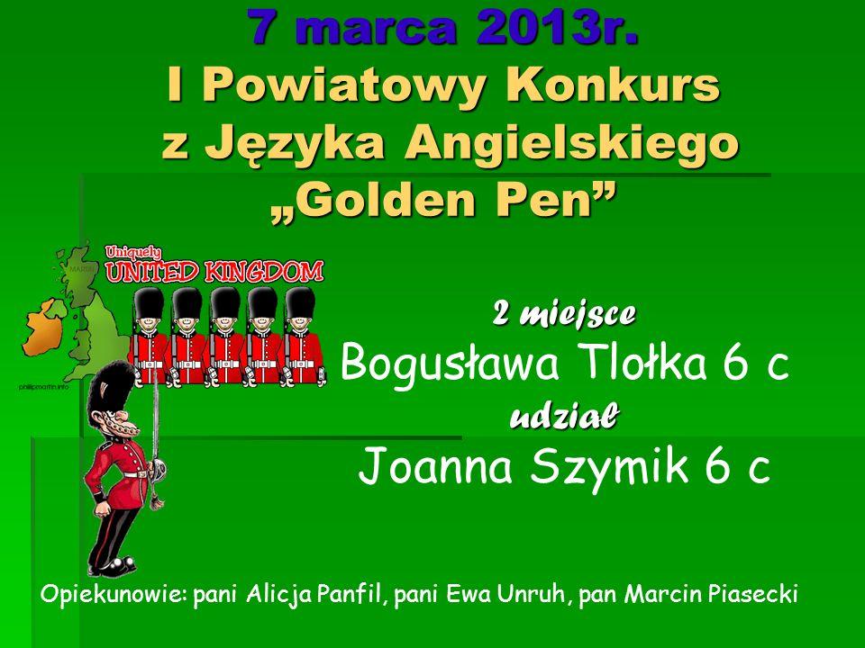 """7 marca 2013r. I Powiatowy Konkurs z Języka Angielskiego """"Golden Pen"""