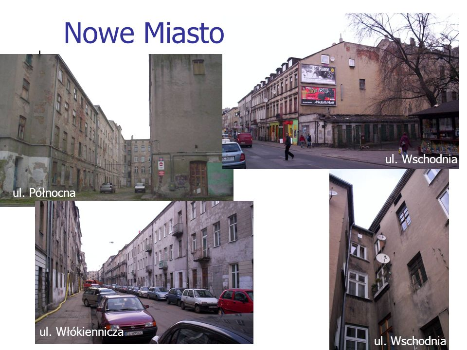 Nowe Miasto ul. Wschodnia ul. Północna ul. Włókiennicza ul. Wschodnia