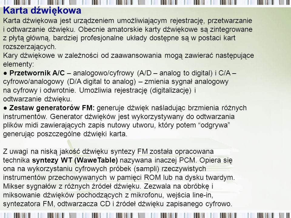 Karta dźwiękowa Karta dźwiękowa jest urządzeniem umożliwiającym rejestrację, przetwarzanie.