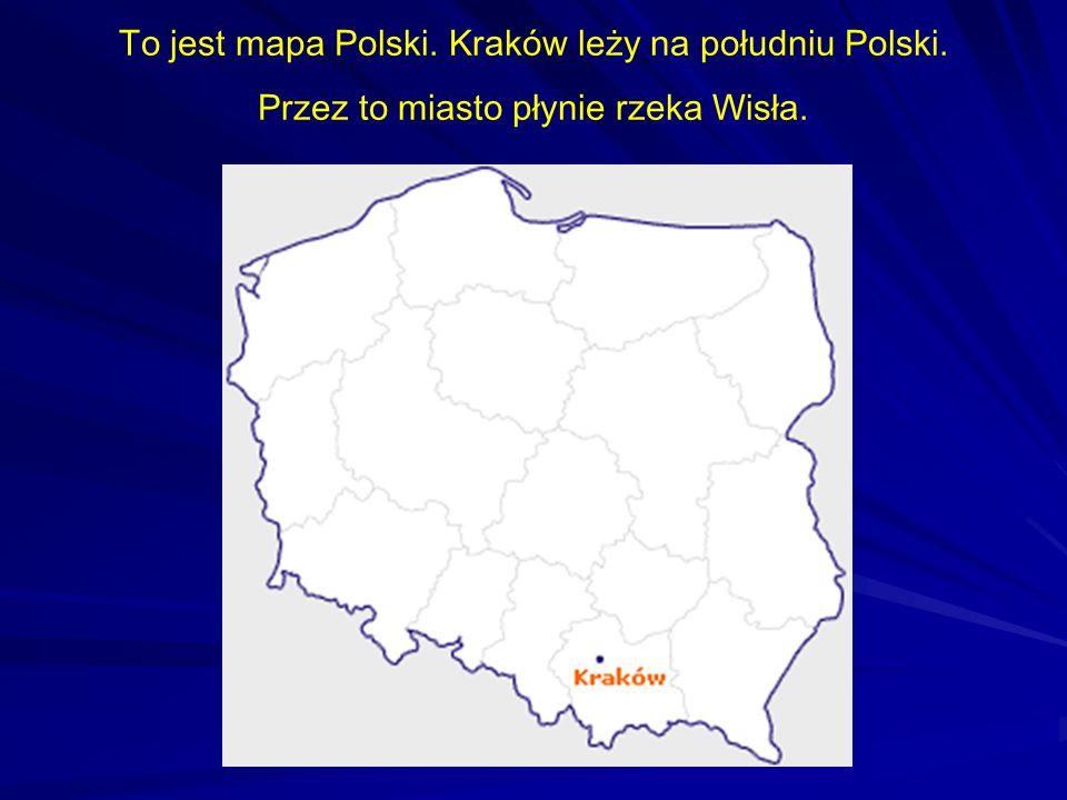 To jest mapa Polski. Kraków leży na południu Polski