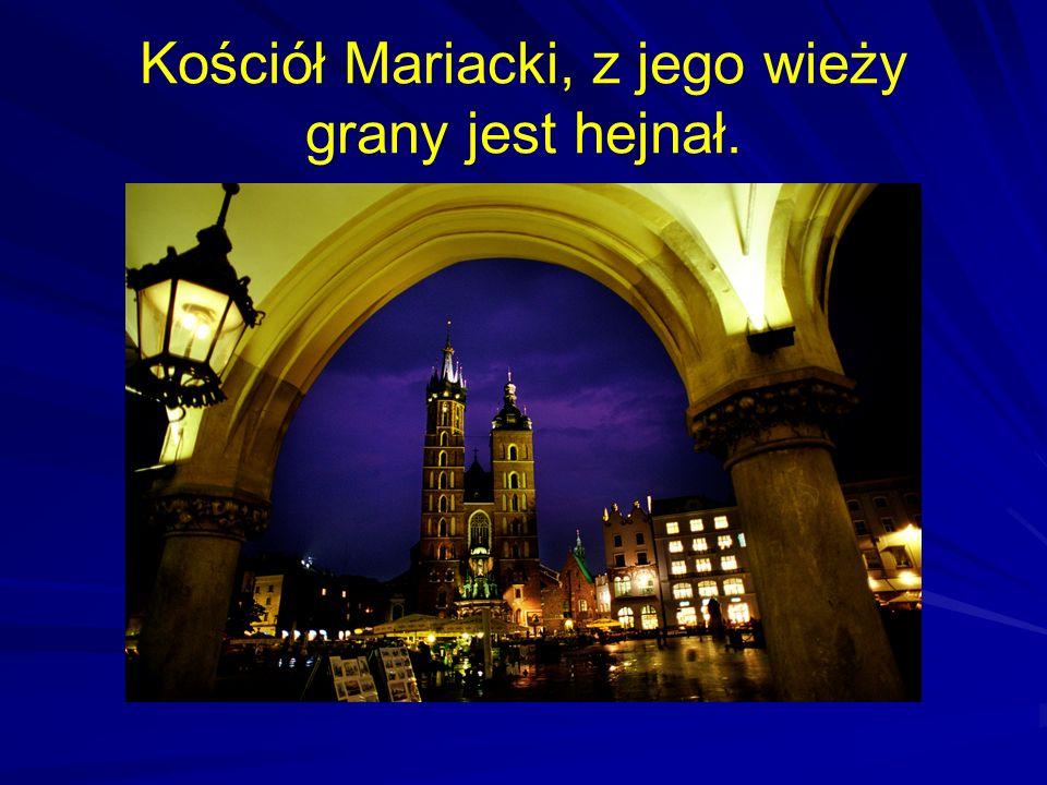 Kościół Mariacki, z jego wieży grany jest hejnał.