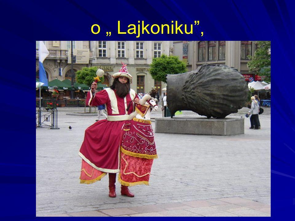 "o "" Lajkoniku ,"