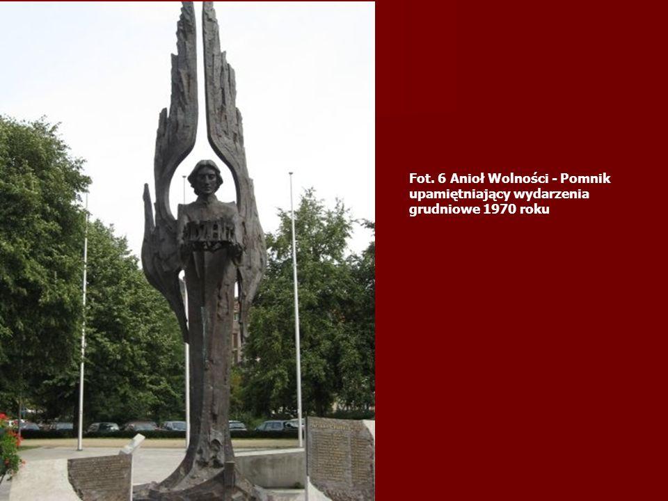 Fot. 6 Anioł Wolności - Pomnik upamiętniający wydarzenia grudniowe 1970 roku