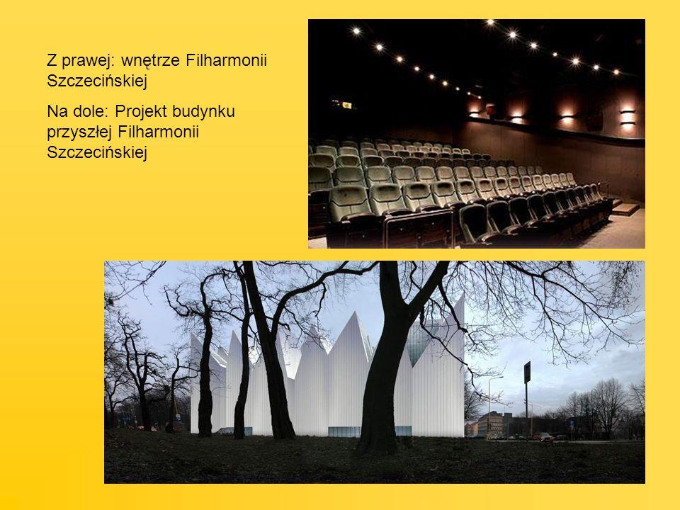 Z prawej: wnętrze Filharmonii Szczecińskiej