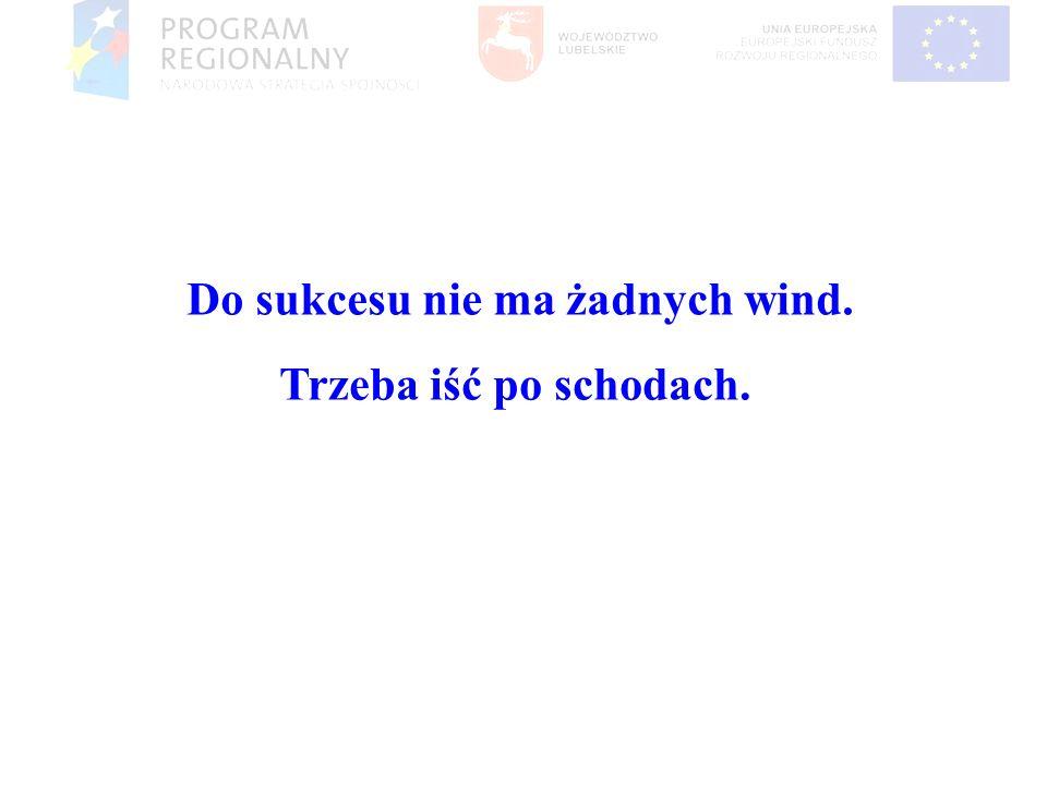 Do sukcesu nie ma żadnych wind.