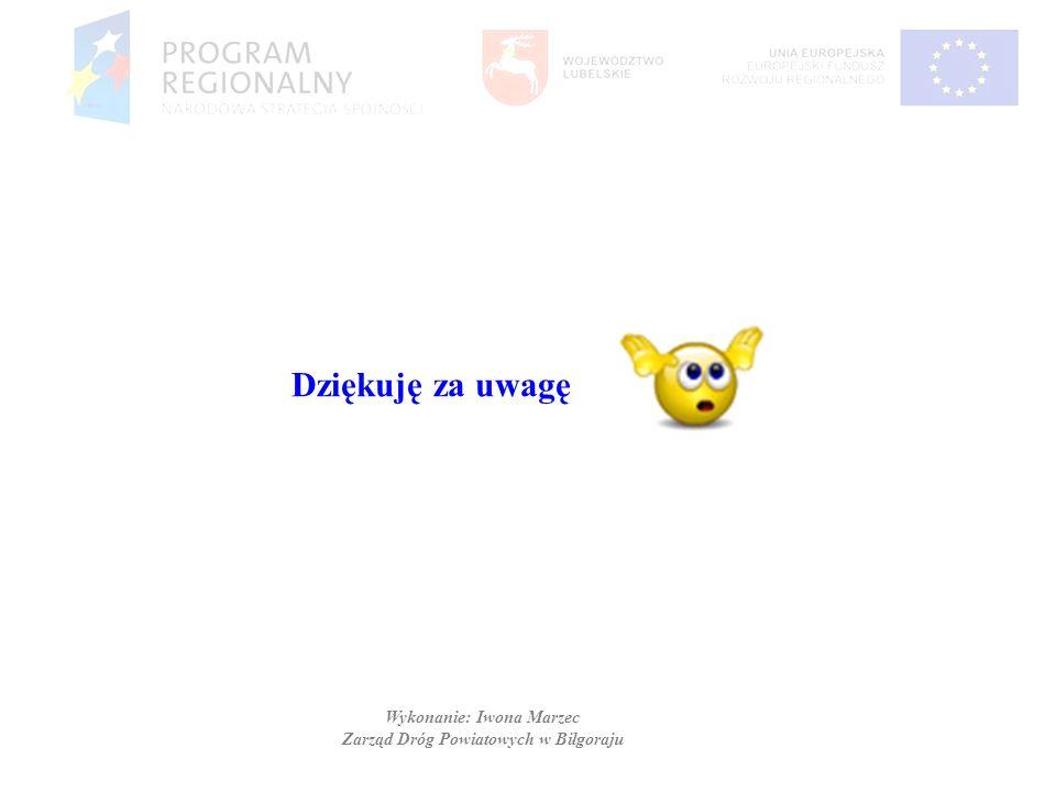 Wykonanie: Iwona Marzec Zarząd Dróg Powiatowych w Biłgoraju