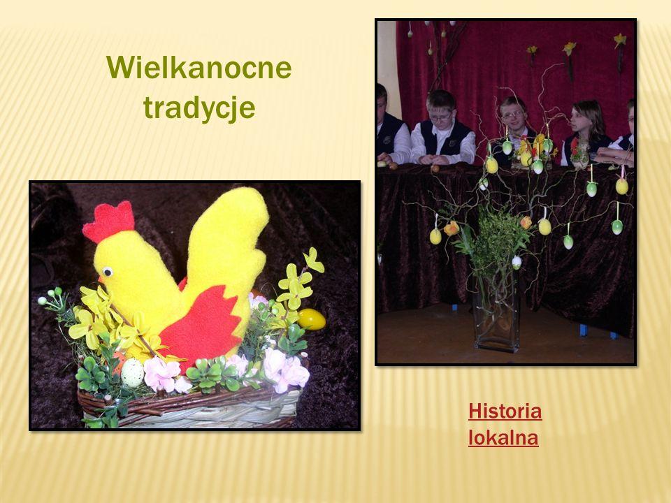 Wielkanocne tradycje Historia lokalna