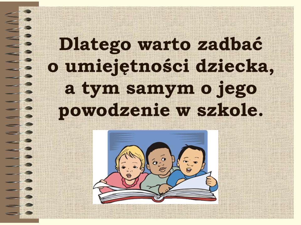 Dlatego warto zadbać o umiejętności dziecka, a tym samym o jego powodzenie w szkole.