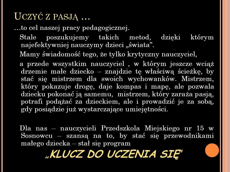 """""""KLUCZ DO UCZENIA SIĘ Uczyć z pasją …"""