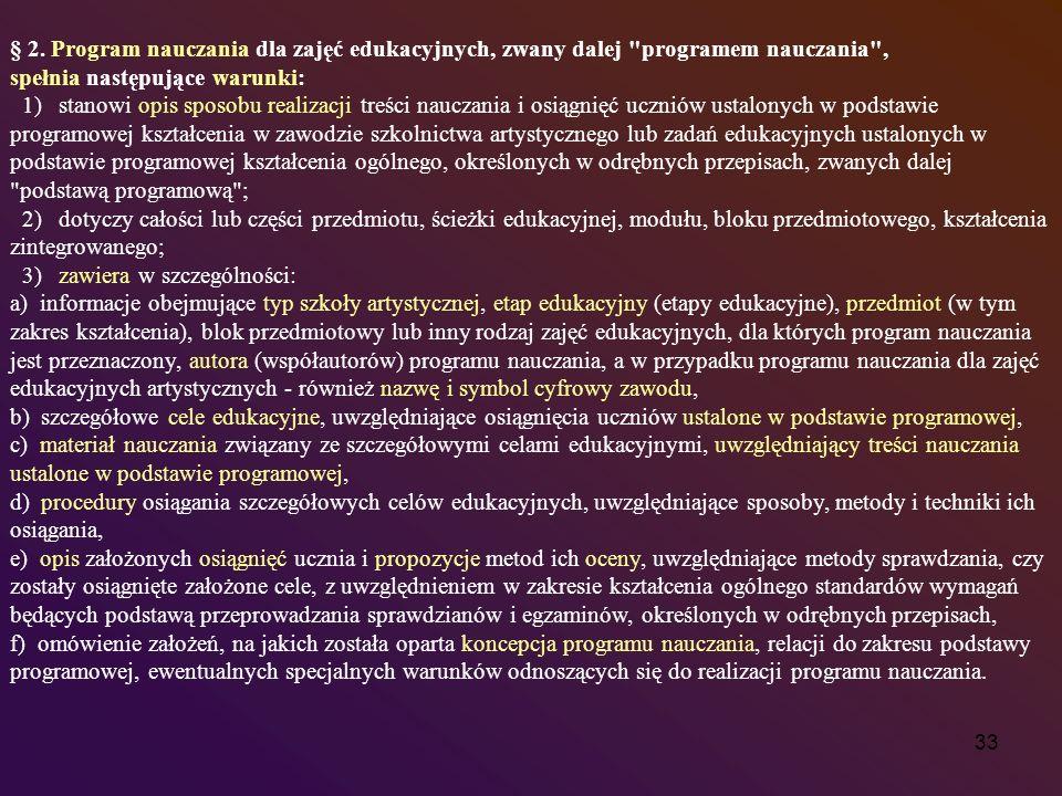 § 2. Program nauczania dla zajęć edukacyjnych, zwany dalej programem nauczania ,