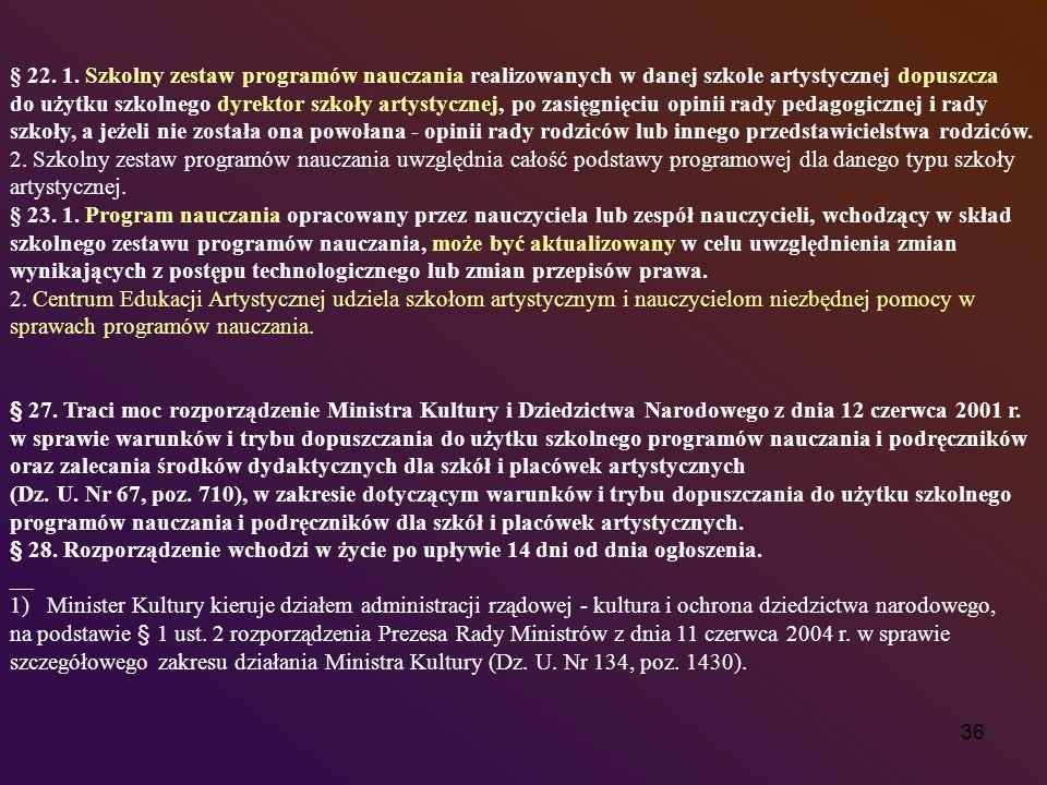 § 22. 1. Szkolny zestaw programów nauczania realizowanych w danej szkole artystycznej dopuszcza