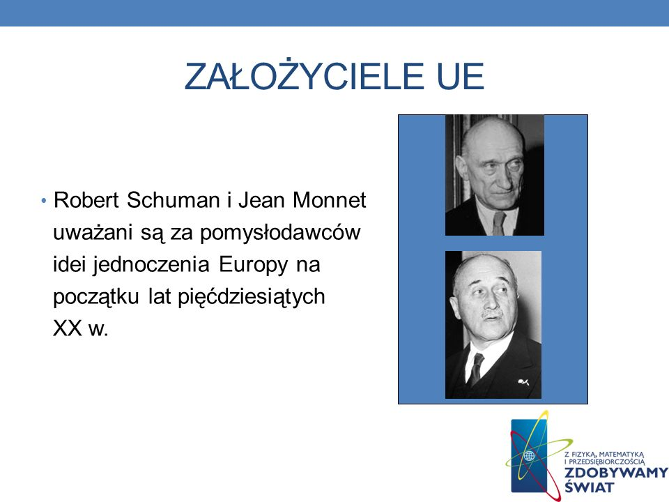 ZAŁOŻYCIELE UE Robert Schuman i Jean Monnet