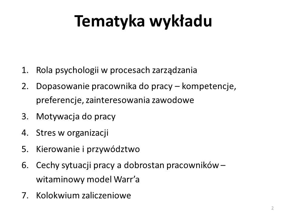 Tematyka wykładu Rola psychologii w procesach zarządzania
