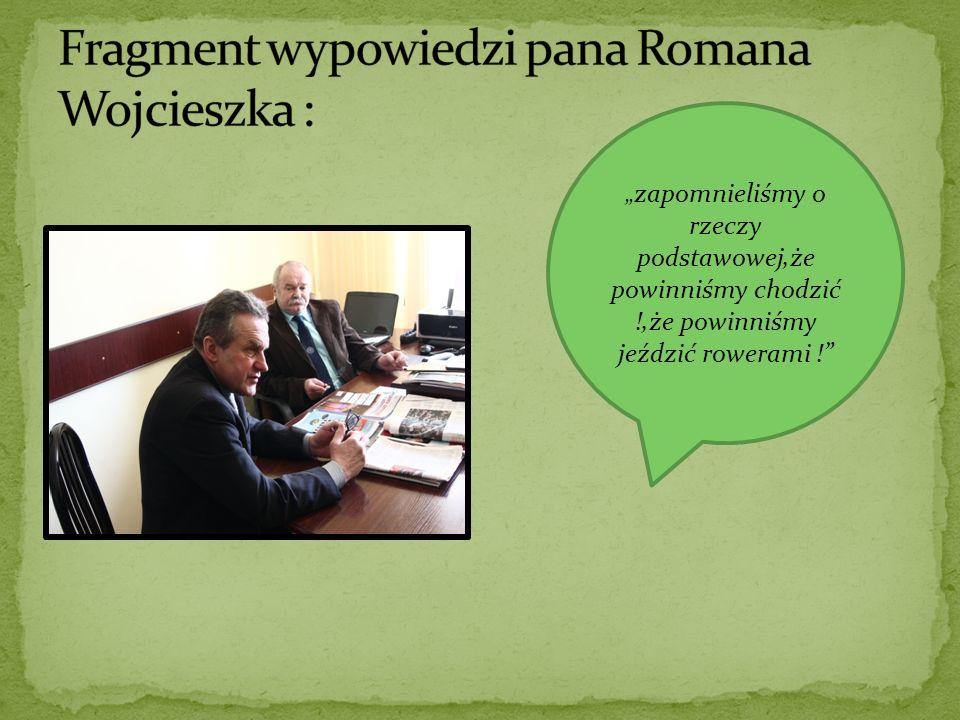Fragment wypowiedzi pana Romana Wojcieszka :