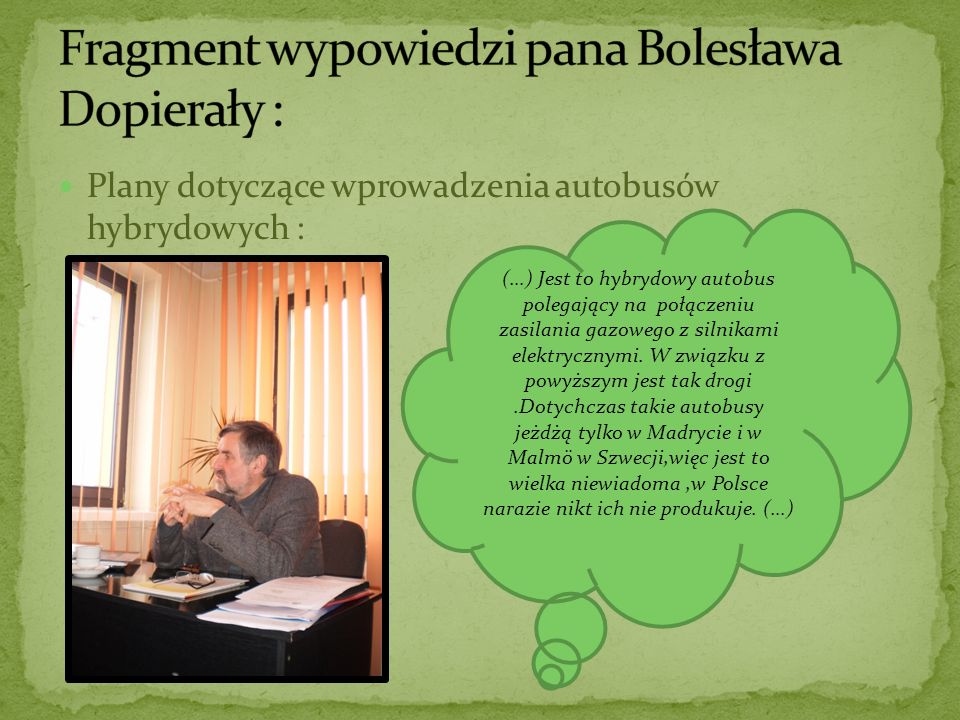 Fragment wypowiedzi pana Bolesława Dopierały :