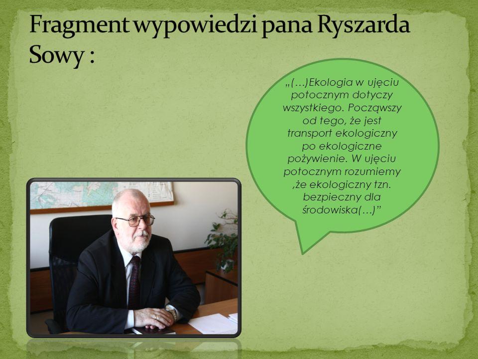 Fragment wypowiedzi pana Ryszarda Sowy :