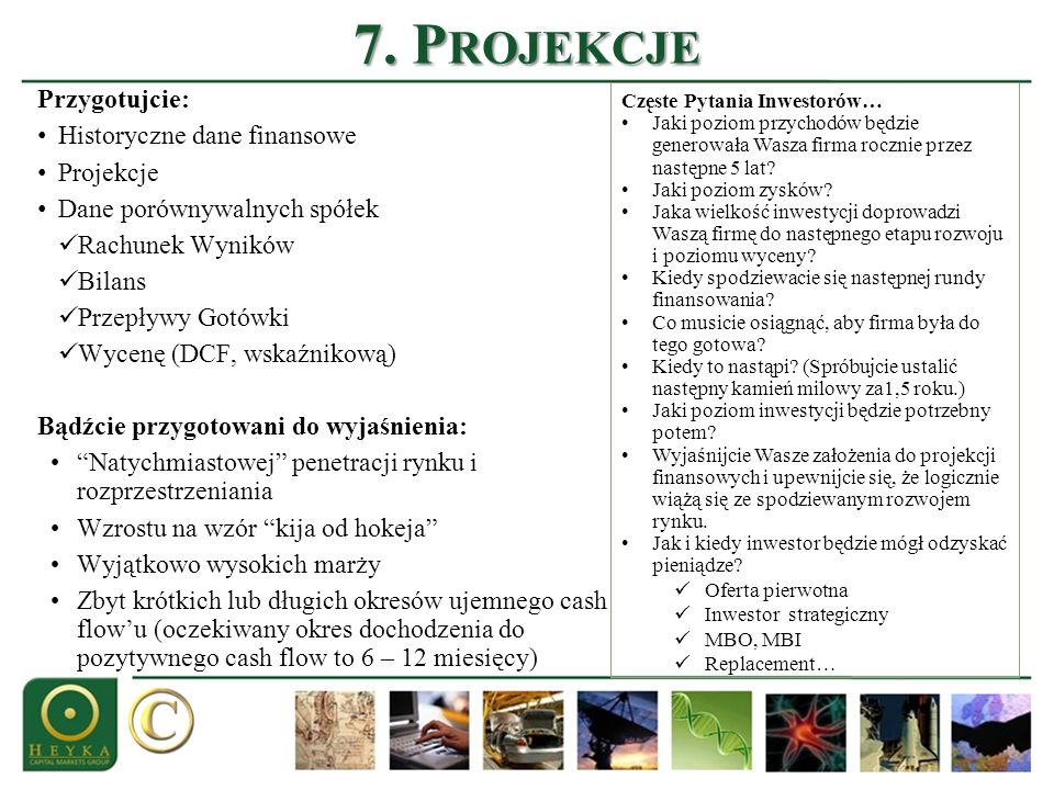 7. Projekcje Przygotujcie: Historyczne dane finansowe Projekcje