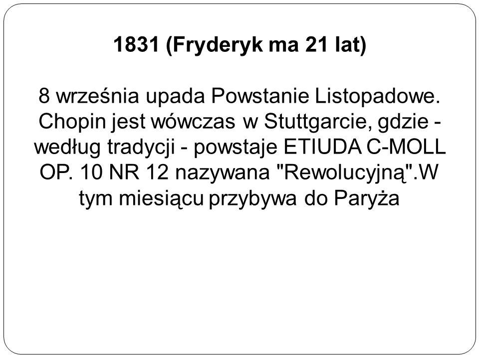 1831 (Fryderyk ma 21 lat)