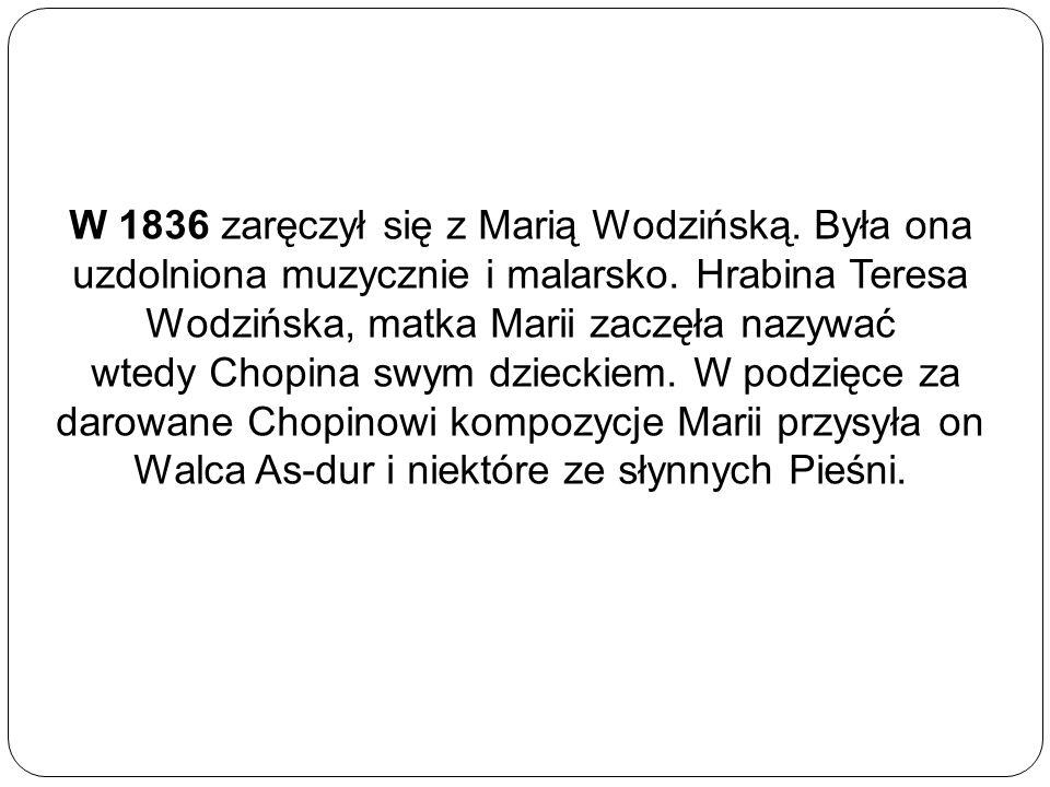 W 1836 zaręczył się z Marią Wodzińską