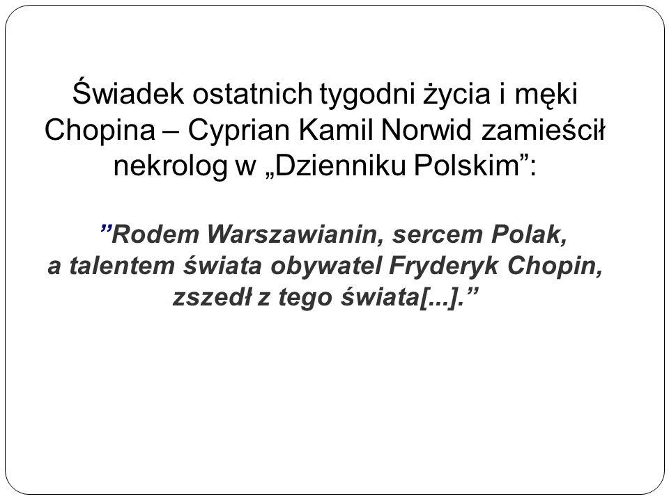 """Świadek ostatnich tygodni życia i męki Chopina – Cyprian Kamil Norwid zamieścił nekrolog w """"Dzienniku Polskim :"""