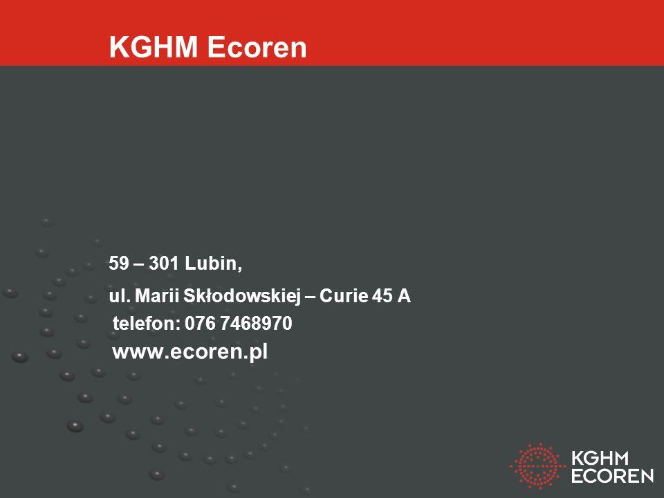 KGHM Ecoren www.ecoren.pl 59 – 301 Lubin,