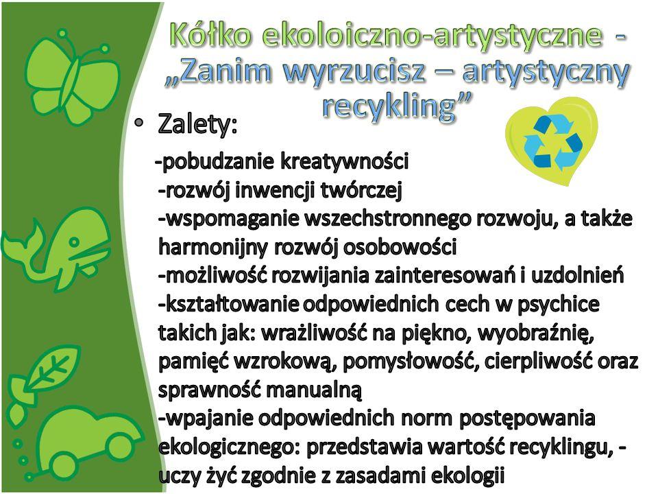 """Kółko ekoloiczno-artystyczne -""""Zanim wyrzucisz – artystyczny recykling"""