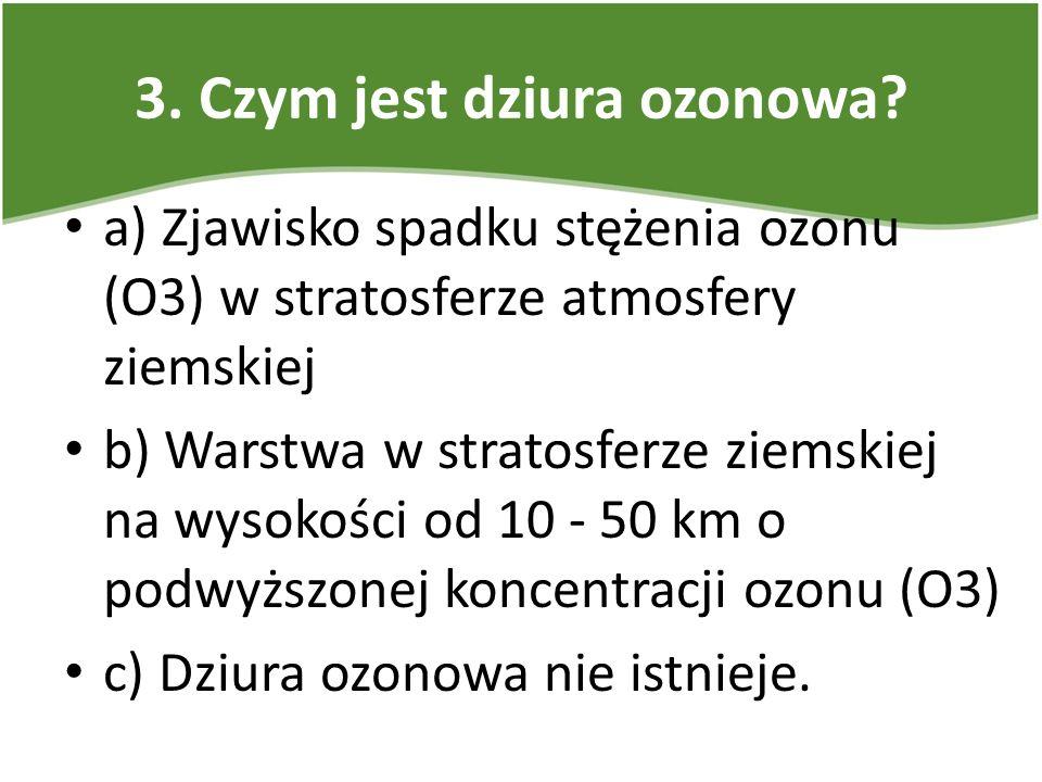 3. Czym jest dziura ozonowa