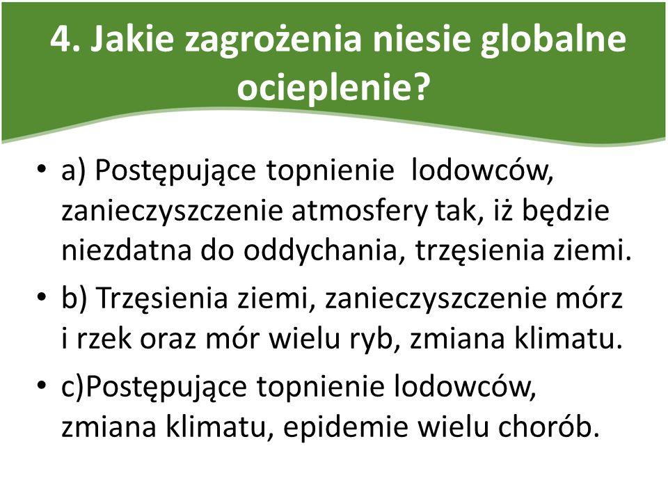 4. Jakie zagrożenia niesie globalne ocieplenie