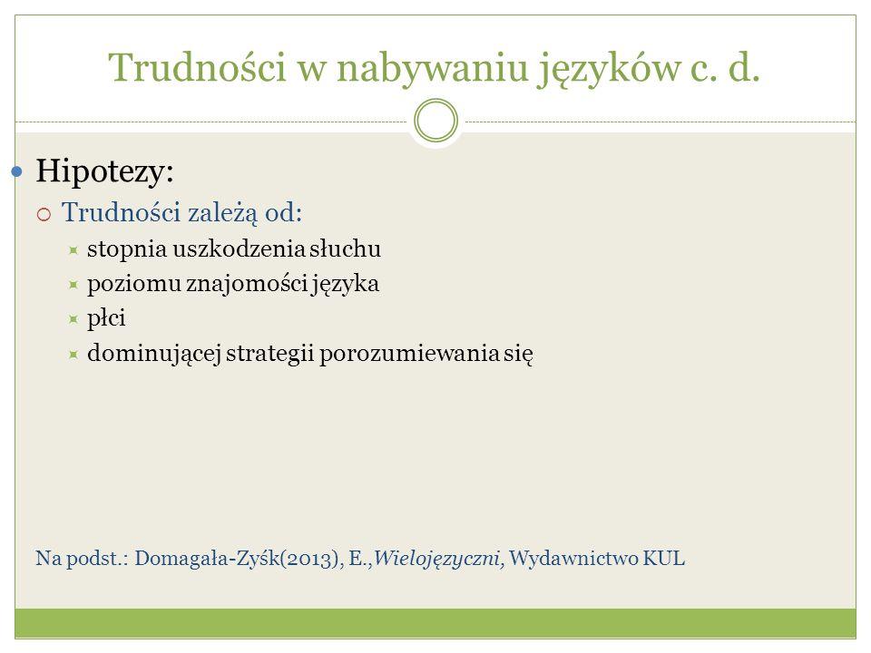Trudności w nabywaniu języków c. d.